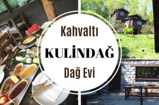 Kulindağ Dağ Evi Kahvaltı Menü Fiyatları Tarifi