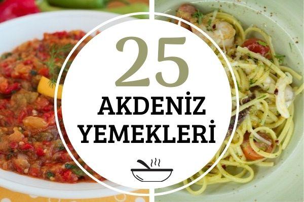 Akdeniz Yemekleri: Harika Lezzette 25 Tarif Tarifi