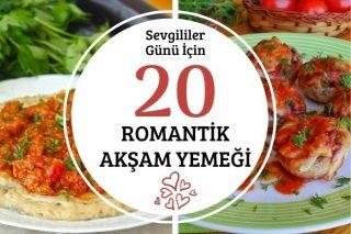 Sevgililer Gününe Özel 20 Romantik Akşam Yemeği Tarifi
