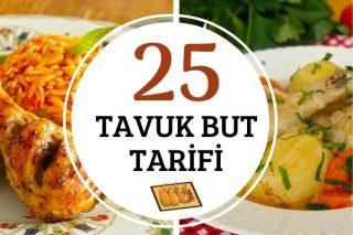Tavuk But Tarifleri: Yumuşacık 25 Pratik Yemek Tarifi