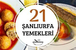 Şanlıurfa Yemekleri: Yörenin 21 Enfes Lezzeti Tarifi