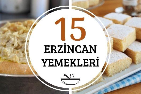Erzincan Yemekleri: Lezzeti Tam 15 Tarif Tarifi
