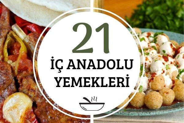 İç Anadolu Yemekleri: En Lezzetli 21 Çeşit Yöresel Tarif Tarifi