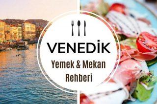 Venedik'te Ne Yenir? 11 Popüler Lezzet Tarifi
