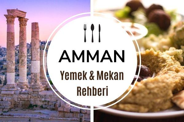 Ürdün Amman'da Ne Yenir? Meşhur Lezzetler Tarifi