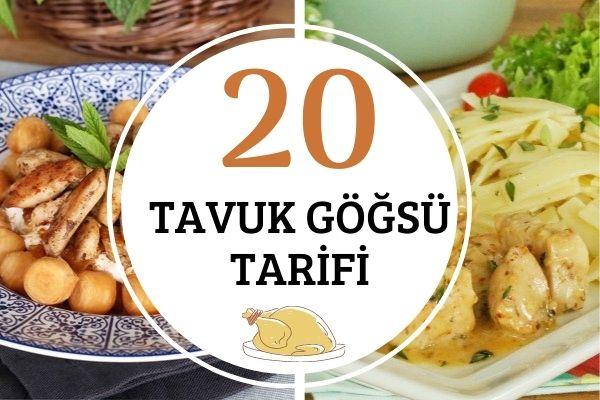 Tavuk Göğsü Yemekleri: Favoriniz Olacak Yumuşacık 20 Nefis Tarif Tarifi