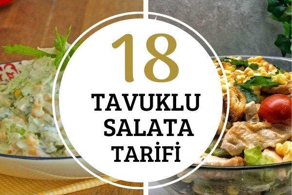 18 Değişik Tavuklu Salata Tarifi: Kolay, Doyurucu ve Çok Lezzetli!