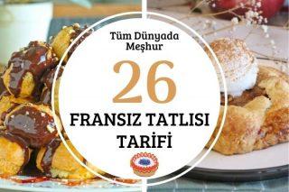 Fransız Tatlıları: Meşhur Lezzette 26 Tarif Tarifi