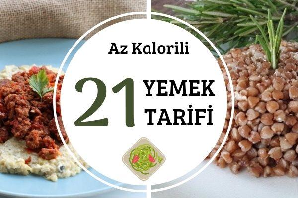 Az Kalorili Yemekler: Düşük Kalorili 21 Leziz Tarif Tarifi