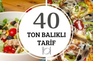 Ton Balıklı Tarifler: Kolay, Besleyici 40 Çeşit Tarifi