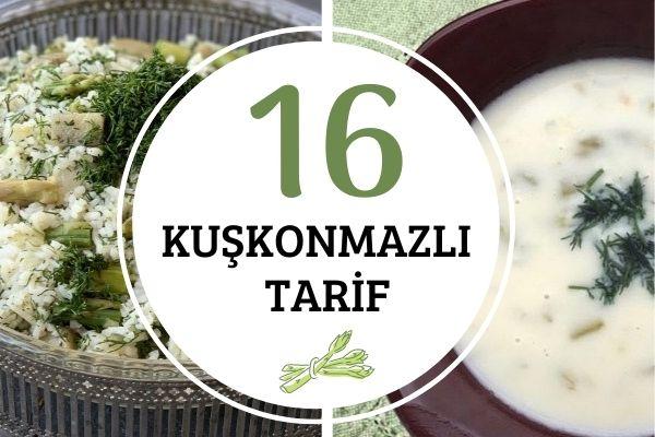 Kuşkonmaz Yemekleri: Mutlaka Denemek İsteyeceğiniz 16 Nefis Tarif Tarifi