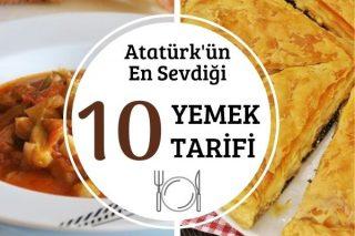 Atatürk'ün En Sevdiği 10 Yemek Tarifi