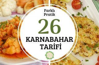 Karnabahar Yemekleri: Sağlıklı ve Leziz 26 Tarif Tarifi