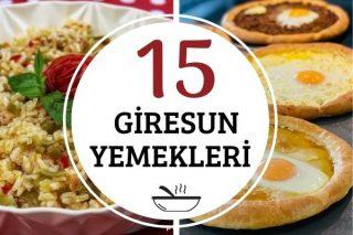 Giresun Yemekleri: Yörenin 15 Harika Tarifi