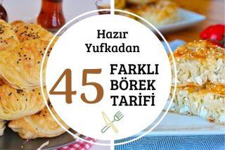 Hazır Yufkadan 45 Değişik Börek Tarifi