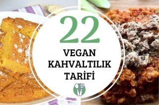 Sağlıklı ve Leziz 22 Vegan Kahvaltı Tarifi