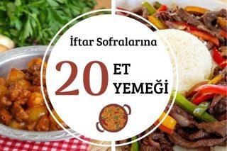 İftar Sofralarınız İçin 20 Pratik Et Yemeği Tarifi