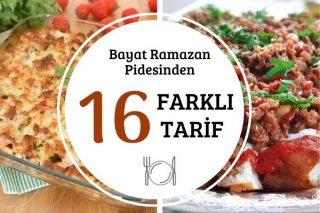 Bayat Ramazan Pidesiyle Yapabileceğiniz 16 Leziz Tarif Tarifi