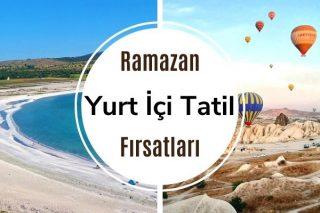 Ramazan Bayramı Tatili: Yurt İçi 7 Tur Fırsatı Tarifi