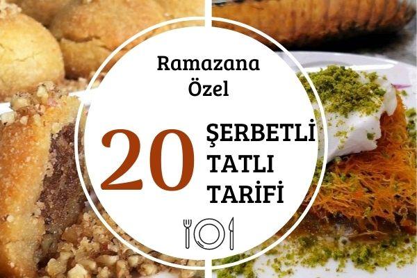 Şerbetli Ramazan Tatlıları: 20 Mükemmel Tarif Tarifi