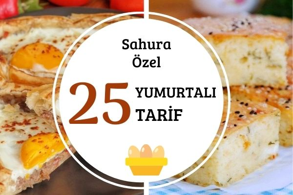 Sahur İçin Yumurtalı Tok Tutan 25 Tarif Tarifi