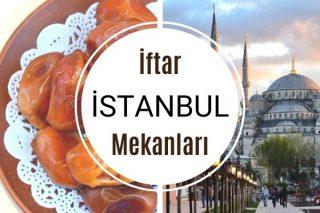 İstanbul İftar Mekanları: 8 Tavsiye Tarifi