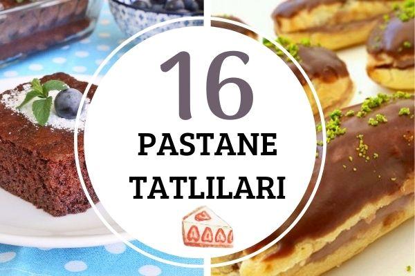 Pastane Tatlıları: Harikulade 16 Tarif Tarifi