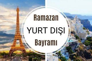 Ramazan Bayramı Yurt Dışı 7 Tur Fırsatı Tarifi