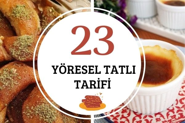 Yöresel Tatlılar: 23 Çeşit Efsane Tarif Tarifi