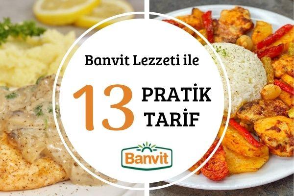 Banvit ile Lezzetine Doyum Olmaz 13 Pratik Tarif Tarifi