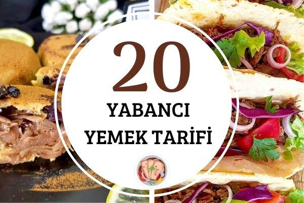 Dünya Mutfaklarından 20 Yabancı Yemek Tarifi