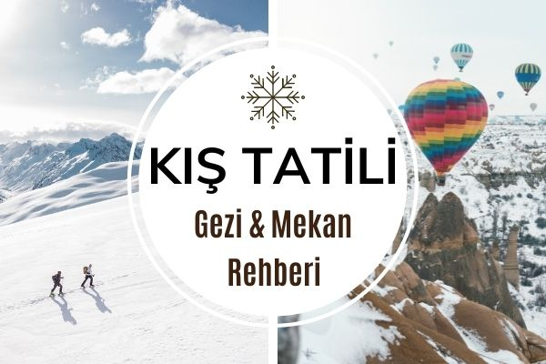 Türkiye'de Kış Tatili İçin En İyi 10 Adres Tarifi