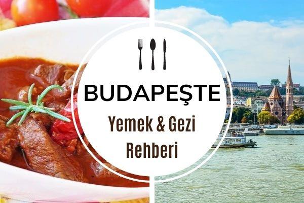 Budapeşte'de Ne Yenir? Macar Mutfağının 7 Lezzeti Tarifi