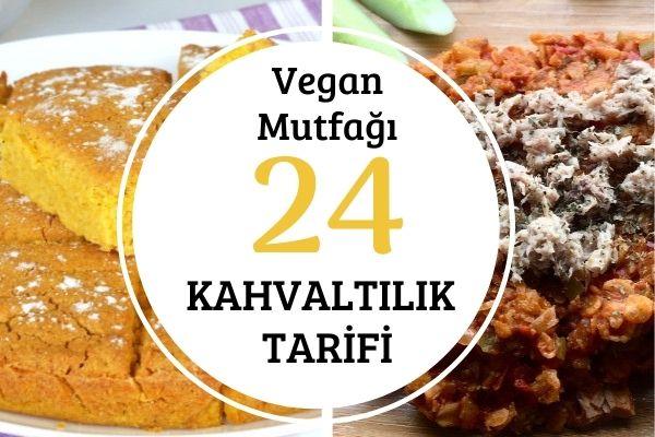 Sağlıklı ve Leziz 24 Vegan Kahvaltı Tarifi