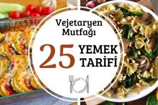 Vejetaryen Yemekleri: 25 Leziz Tarif Tarifi