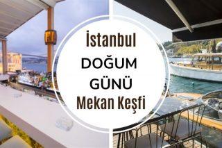 İstanbul'un En İyi 10 Doğum Günü Mekanı Tarifi