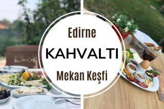 Edirne'nin En Leziz 7 Kahvaltı Mekanı Tarifi