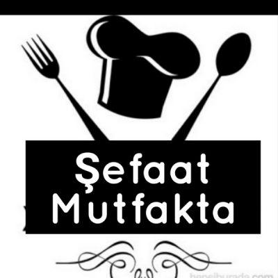 ŞEFAAT MUTFAKTA